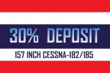 DEPOSIT FOR 157 INCH CESSNA-182/185