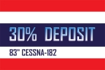 DEPOSIT FOR 83 INCH CESSNA-182